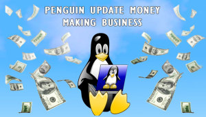 Penguin update money making Business